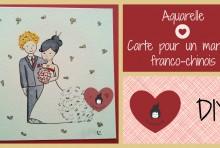 DIY Aquarelle carte mariage franco chinois